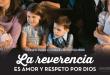 Noviembre: La reverencia es amor y respeto por Dios