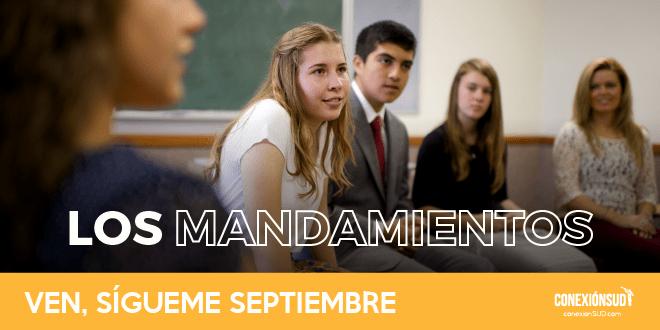 Ven, Sígueme Septiembre: Los Mandamientos