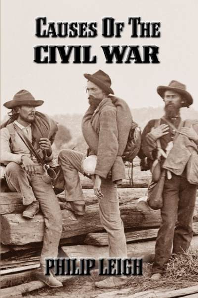 causes of the civil war philip Leigh