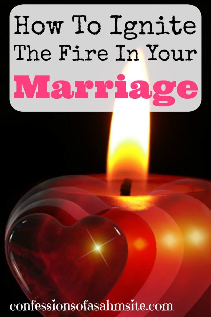How to Ignite the fire in your marriage. Great tips on igniting the flame in your marriage. Especially the second tip!
