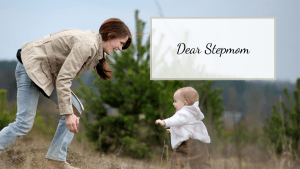 An Open Letter to Stepmom pinpoints some of the hardest parts of being a stepmother. You aren't alone! Thanks for always being there and doing your best!