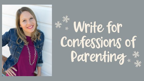 Write For Confessions of Parenting