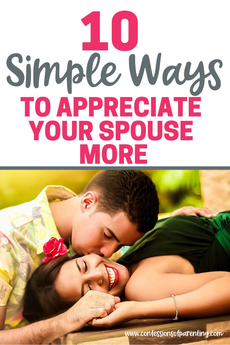 """It's easy when life gets busy to lose focus in marriage. Sometimes our spouse wonders, """"Am I even Appreciated?"""" Here are 10 simple ways to appreciate your spouse more!"""