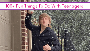 having a snowball fight with my teenager feature image of Fun Things to Do with Teenagers Post