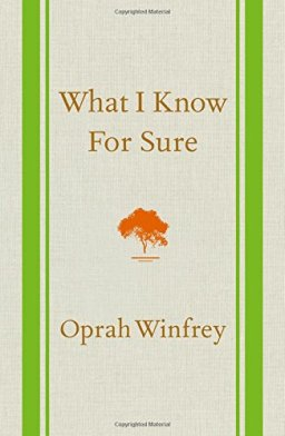What I Know For Sure--Oprah Winfrey