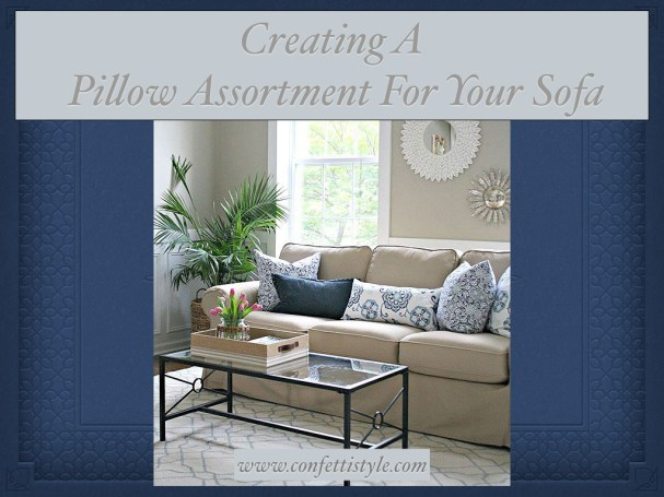 Creating A Pillow Assortment For Your Sofa.001