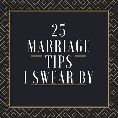 Marriage Tips–25 Years in The Making!