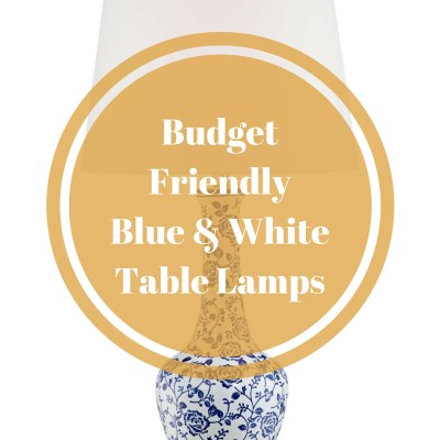 SIX Favorite Blue & White Lamps {all under $100}