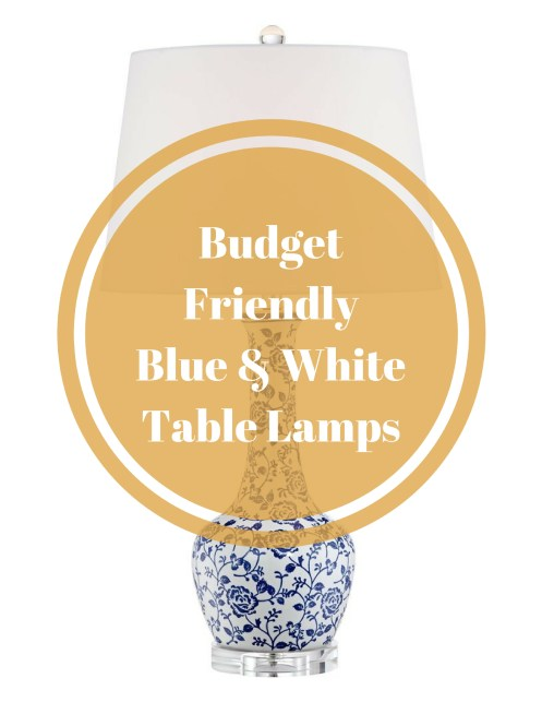 Budget Friendly Blue and White Table Lamps--Under $100