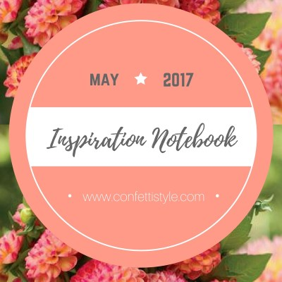 Inspiration Notebook | May 2017