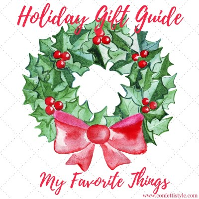 My Favorite Things | 2017 Holiday Gift Guide