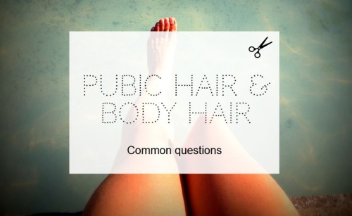 Pubic Hair & Body Hair