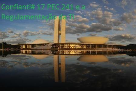 #0017 – PEC 241 e suas raízes em 2005 e Regulamentação da TI