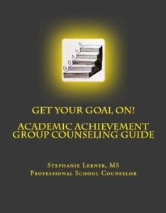 Get Your Goal On: Academic Achievement Group Counseling Guide