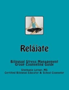 Relajate: Bilingual Stress Management Group Counseling Guide