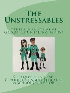 The Unstressables: Stress Management Group Counseling Guide