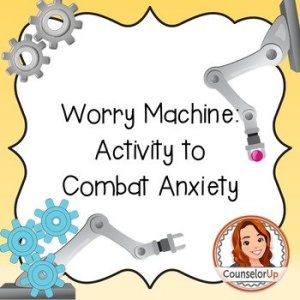 Worry Machine Activity to Combat Anxiety
