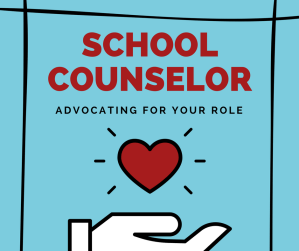 Advocating for the Role of a School Counselor