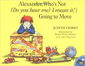 Alexander Who's Not (Do you hear me, I mean it!) Going to Move