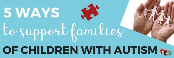 5 Ways to Support Families of Children with Autism
