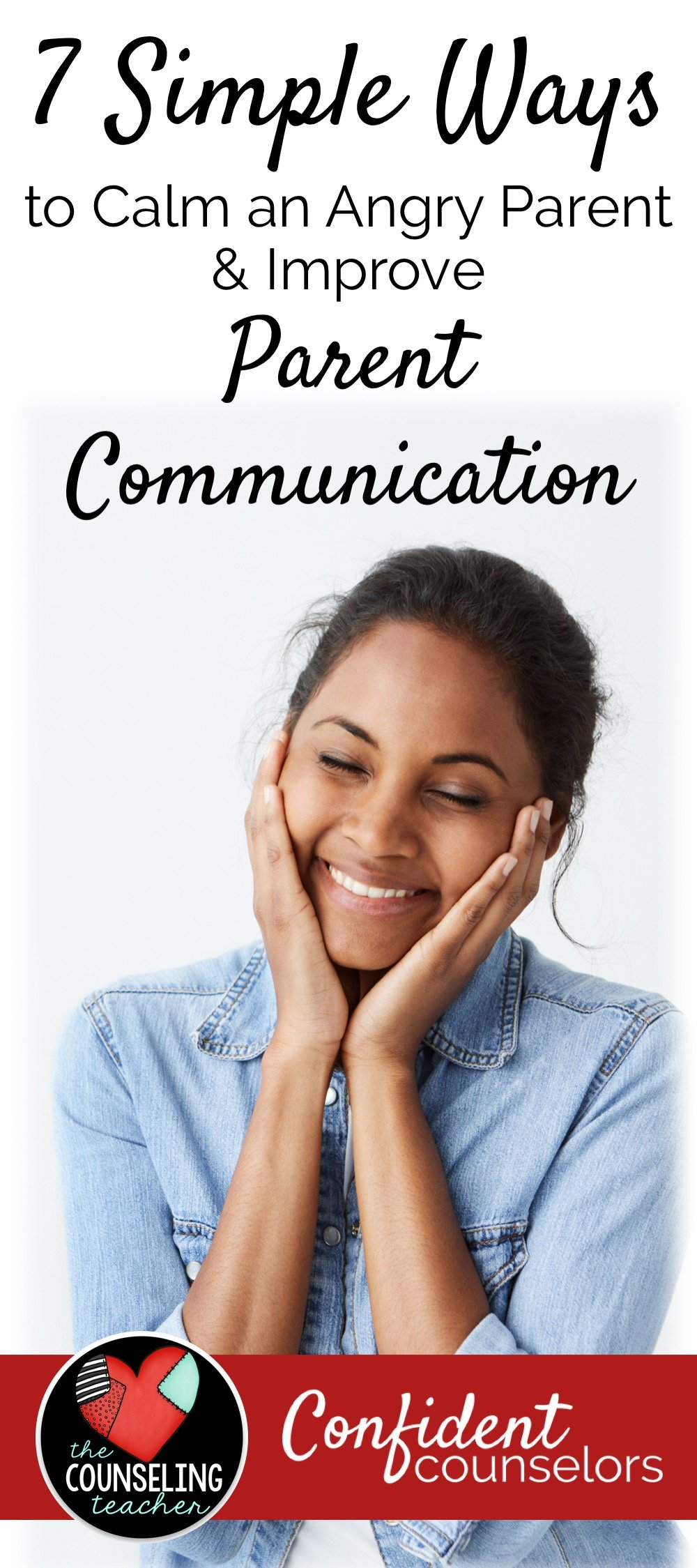 7 simple ways to calm an angry parent and improve communication. Essential strategies for school counselors.
