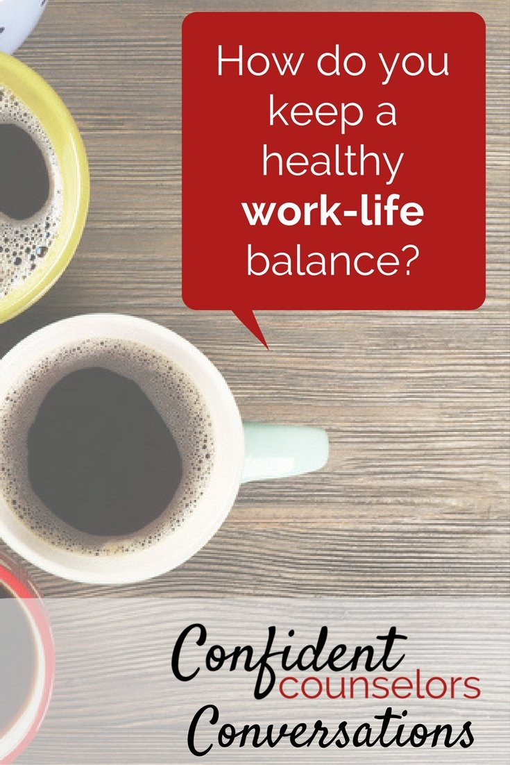 How do you maintain a healthy work-life balance. School counselors have a lot of career stress. We need to regularly employ self-care.