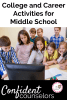 Discovering interests, exploring careers, and learning about colleges are ways to help middle school students become college and career ready.