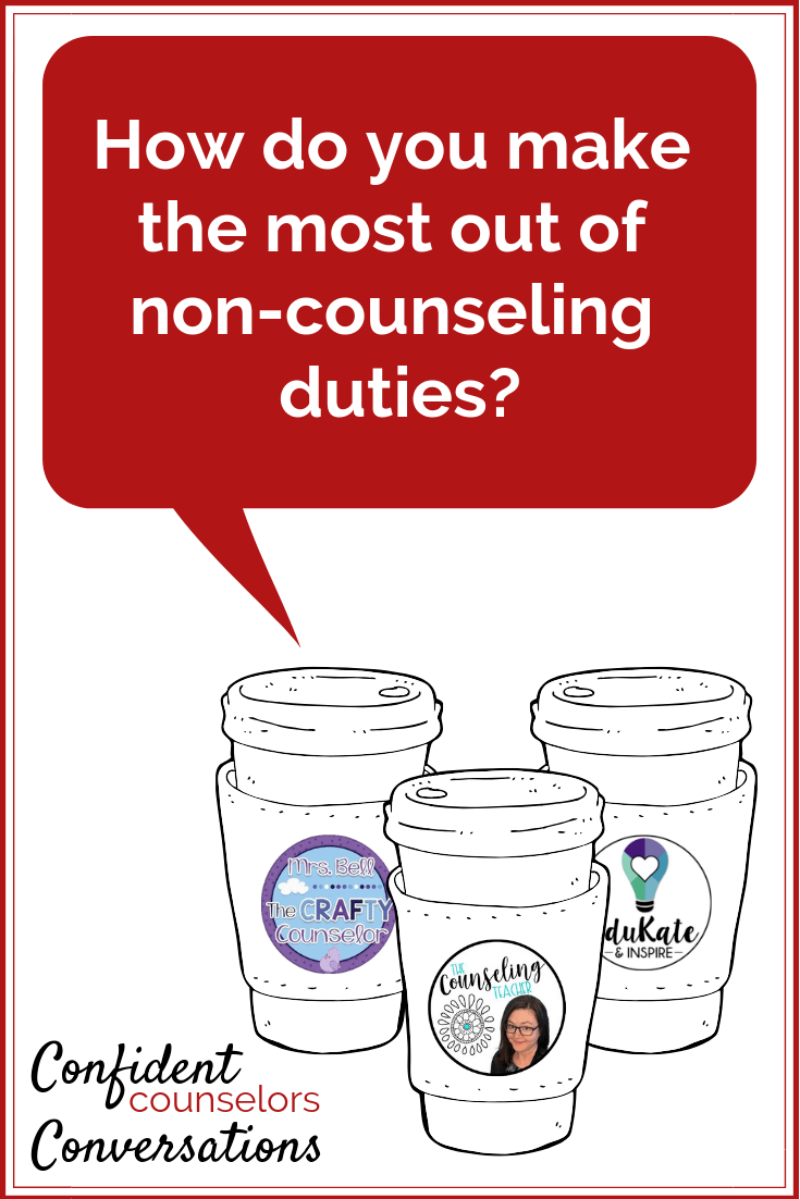 How do you make the most out of non-counseling duties?