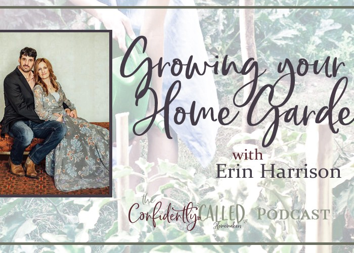 Growing your Home Garden with Erin Harrison – Podcast 20