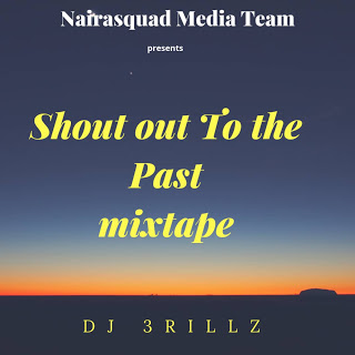 DJ MIX: Shout Out To the Past Mixtape (Mixed By DJ 3rillz)