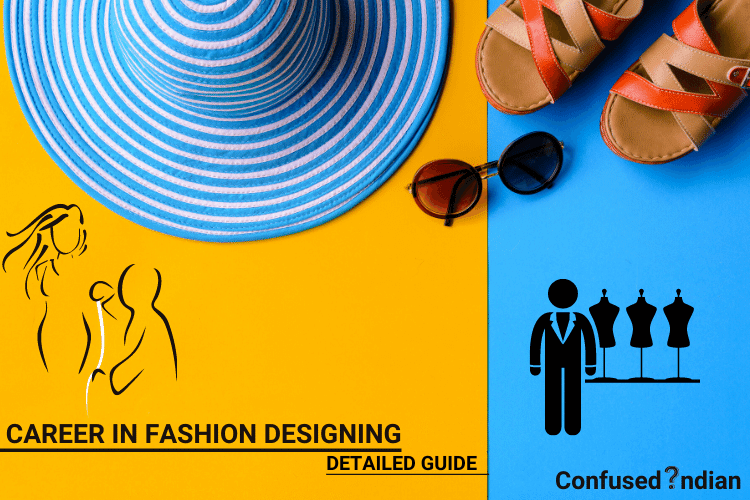 A Career In Fashion Designing| Detailed Guide
