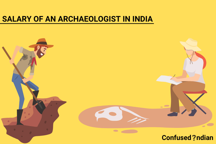 SALARY OF AN ARCHAEOLOGIST IN INDIA