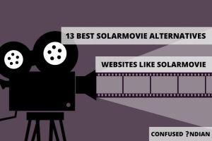 13 Best Solarmovie Alternatives In 2021