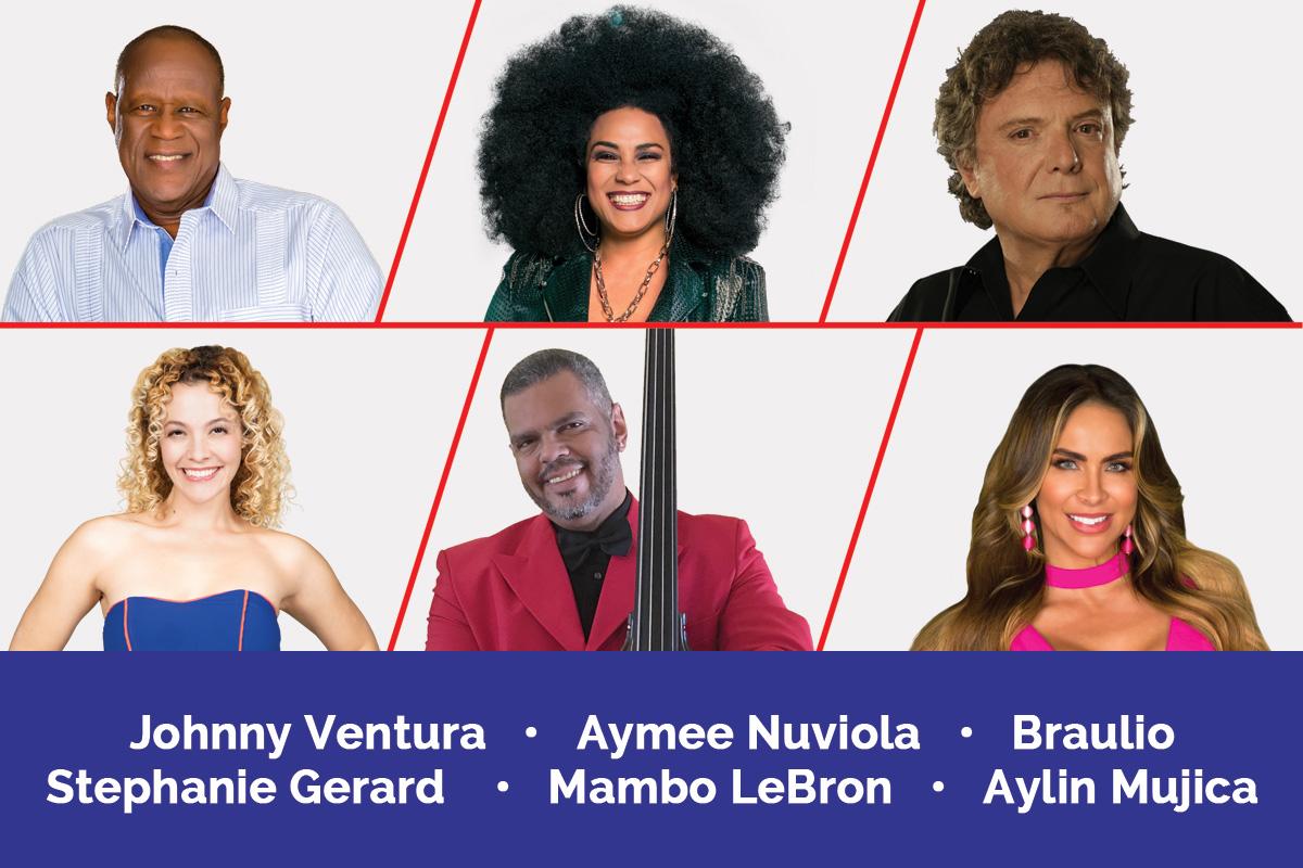 Johnny Ventura • Aymee Nuviola • Braulio • Stephanie Gerard • Mambo LeBron • Aylin Mujica