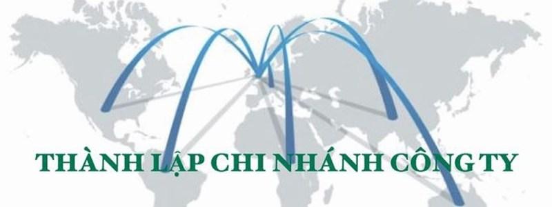 Dịch vụ thành lập chi nhánh công ty tại Thuận An