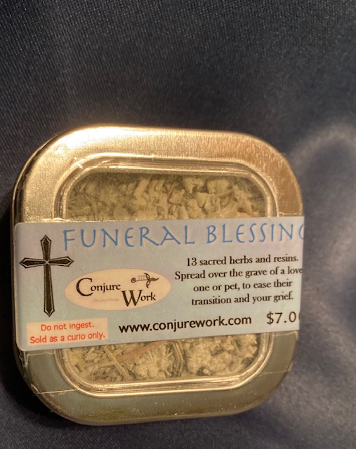Funeral Blessing, special item at Conjure Work