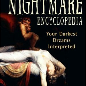 The Nightmare Encyclopedia Jeff Belanger and Kirsten Dalley; occult, magick books at Conjure Work