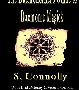 The Daemonolater's Guide to Daemonic Magick by S. Connolly