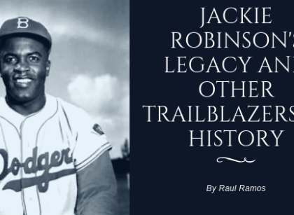 Jackie Robinson's legacy and other trailblazers in history