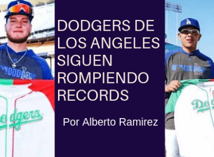 DODGERS DE LOS ANGELES SIGUEN ROMPIENDO RECORDS