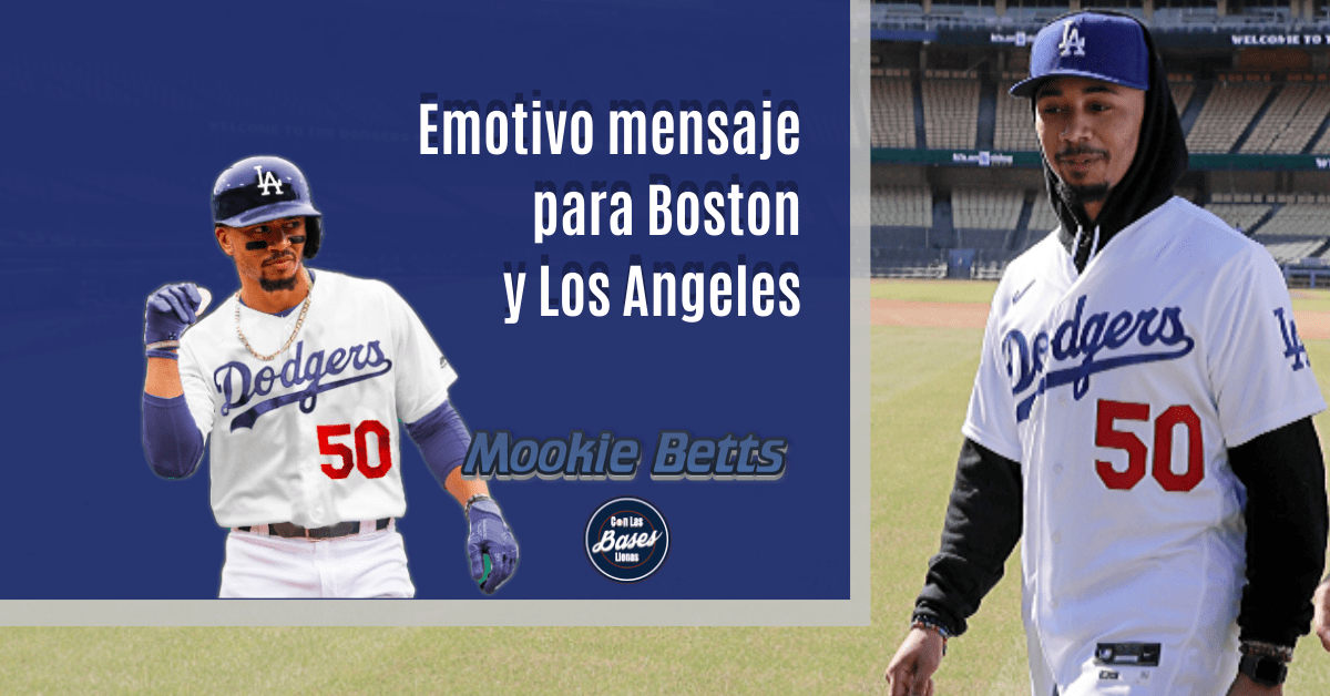 Mensaje emotivo de Mookie Betts a Boston y Los Angeles