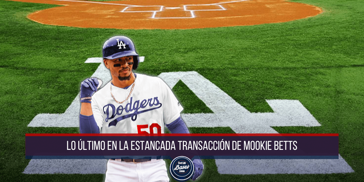 Lo último en el cambio de Mookie Betts a los Dodgers de Los Angeles.