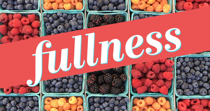 Fullness #5 – Fullness and Grace