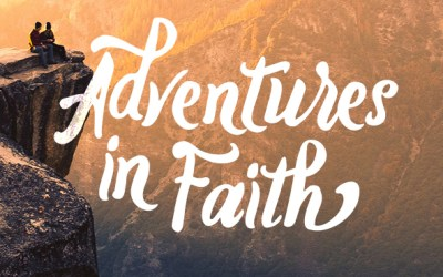 Adventures in Faith #4 – Confident Faith
