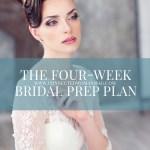 The Four-Week Bridal Prep Plan
