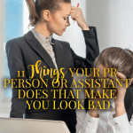 11 PR Person or Assistant Blunders That Make You Look Bad