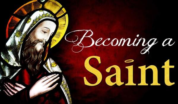 Becoming a Saint
