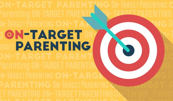 On-Target Parenting
