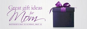 Great gift ideas for Mom 2013