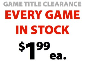 Every Game Title in Stock $1.99 each